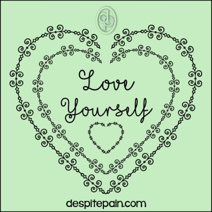 Love yourself, you are worthy