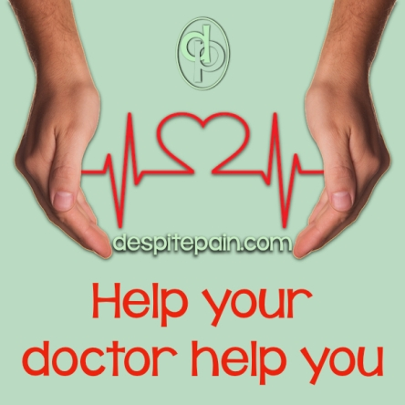 Help your doctor help you. Help doctors listen and understand so you can have a better relationship