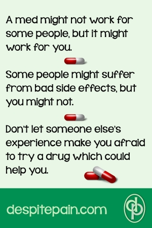 Meds not working, side effects. Afraid to try