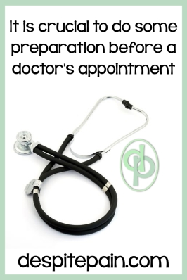 It is crucial to prepare well before a doctor's appointment so you can help them to really listen and understand.