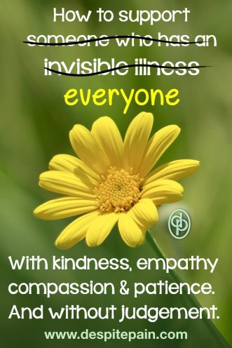 How to treat everyone. With kindness, empathy, compassion and patience and without judgement.