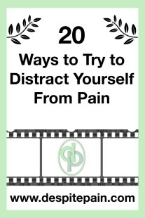 20 ways to try to distract yourself from pain