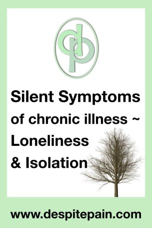 Silent symptoms of chronic illness - loneliness and isolation