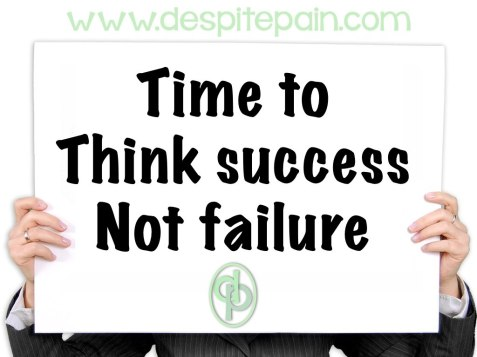 Notice saying, Time to think success, not failure