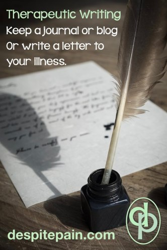 Therapeutic writing. Journal or blog or write a letter to your illness. Feather pen, ink and letter.