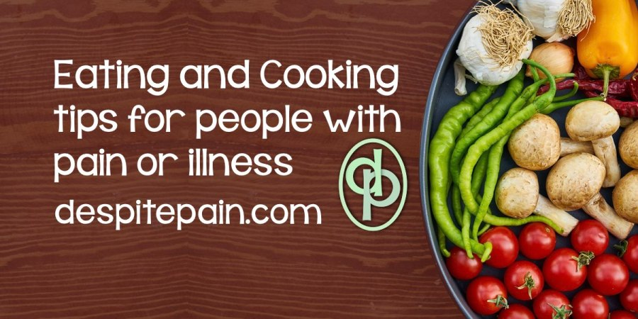 Eating and cooking tips for people living with pain, illness or disability