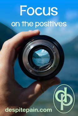 Focus on the positives. Camera lens.