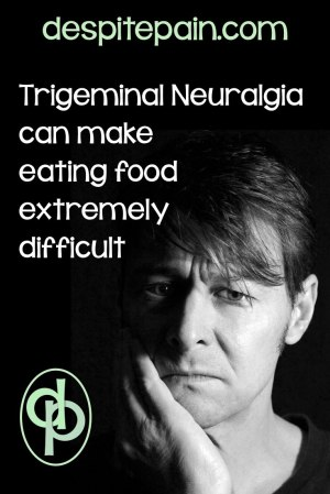 Trigeminal neuralgia, extreme face pain, can make eating food very difficult.