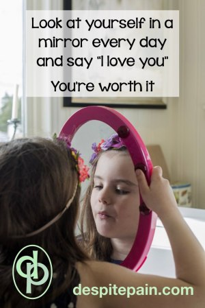 "Girl looking in mirror. Look at yourself and say, ""I love you."" You're worth it."