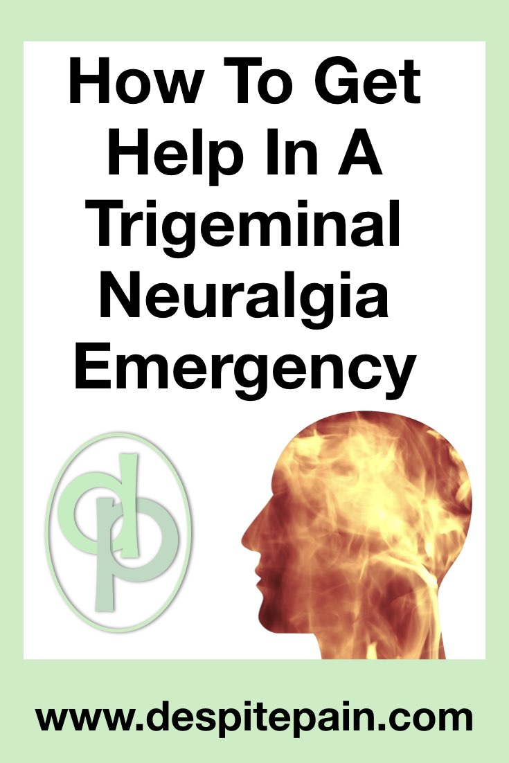 How to get help in a trigeminal neuralgia emergency. Hospital help for unbearable facial pain which is out of control.