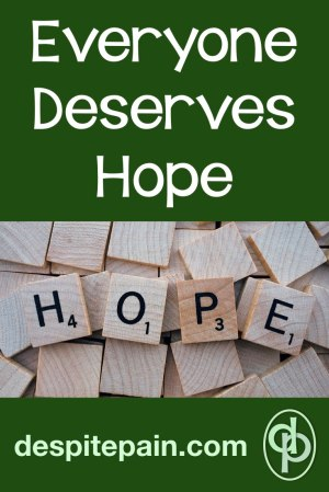 Everyone deserves hope. Scrabble letters showing the word HOPE